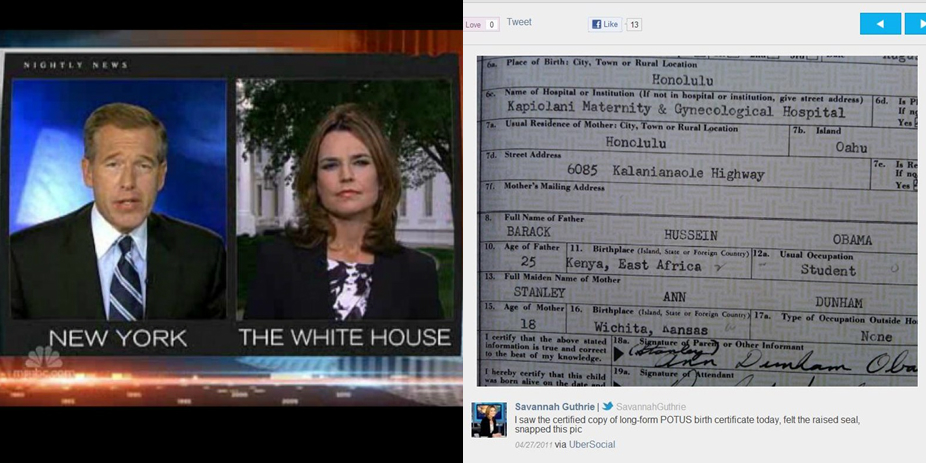 "NBC White House Correspondent Savannah Guthrie told Brian Williams that she ""felt the raised seal"" on President Obama's Hawaii ""Certificate of Live Birth"" during the April 27, 2011 broadcast of NBC Nightly News (Image credits: NBC News, UberSocial/WND)"